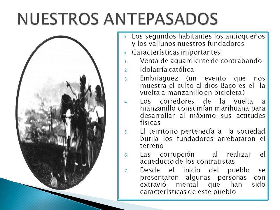 Los segundos habitantes los antioqueños y los vallunos nuestros fundadores  Características importantes 1.