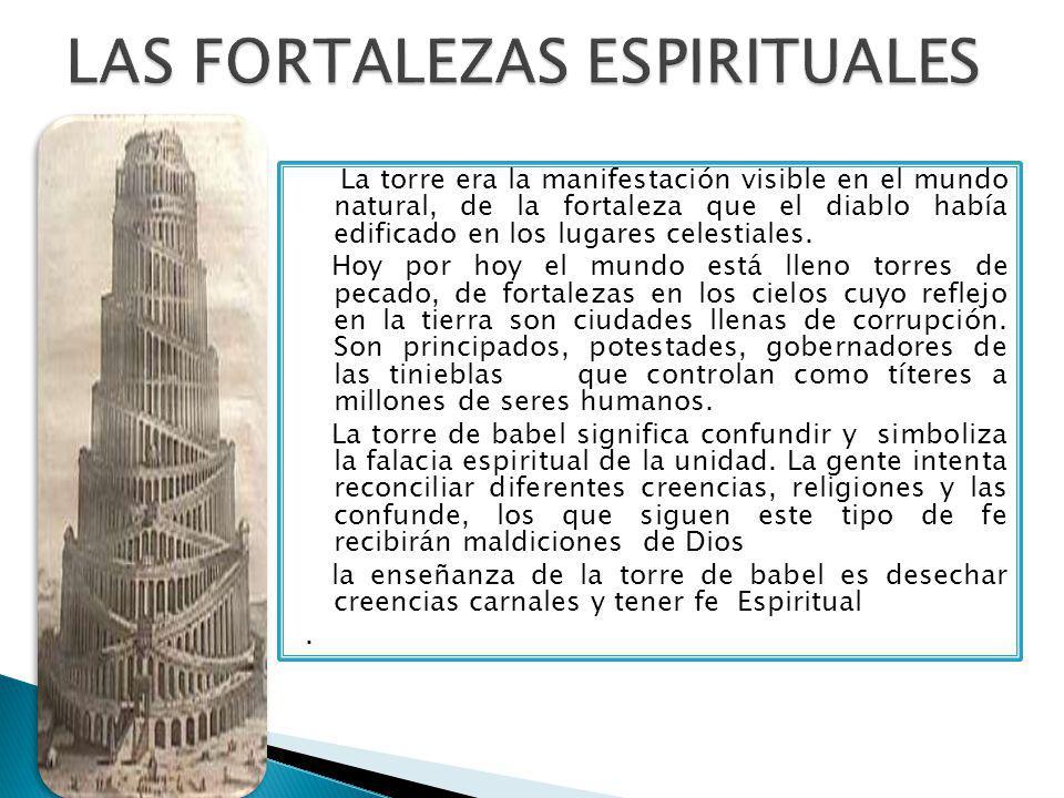 La torre era la manifestación visible en el mundo natural, de la fortaleza que el diablo había edificado en los lugares celestiales.