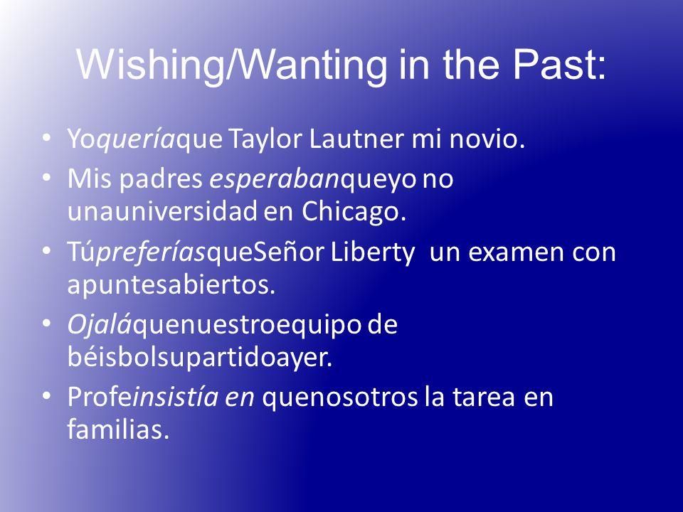 Wishing/Wanting in the Past: Yoqueríaque Taylor Lautner mi novio.