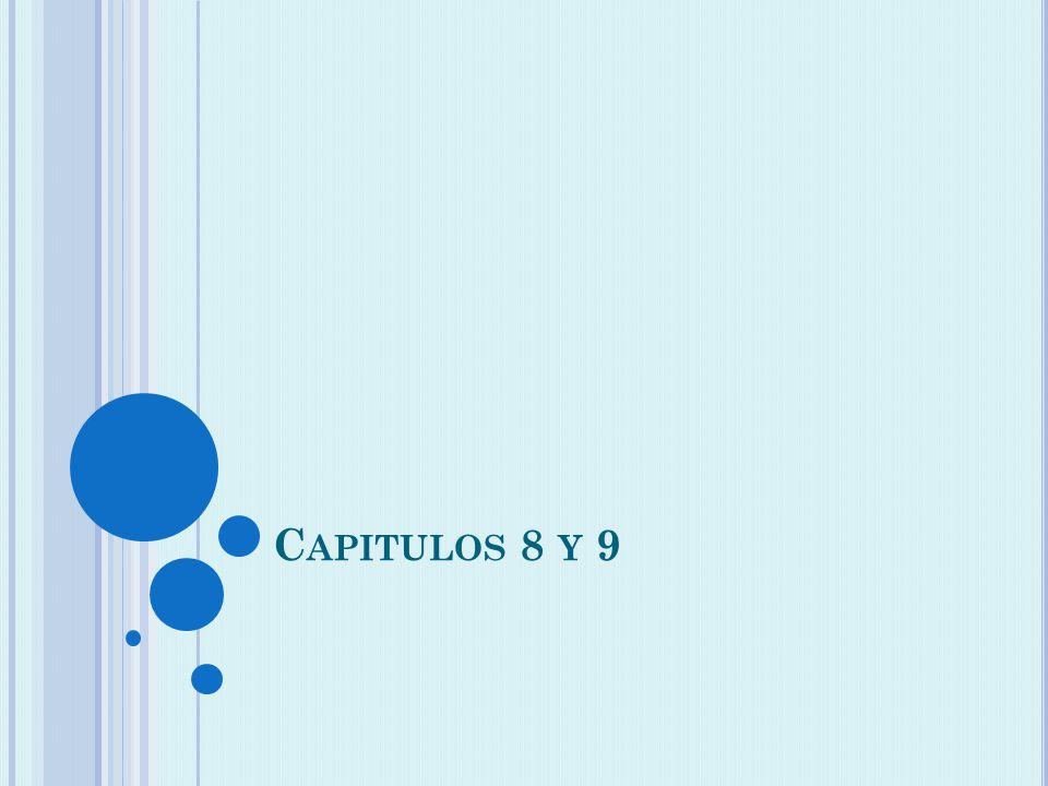 C APITULOS 8 Y 9