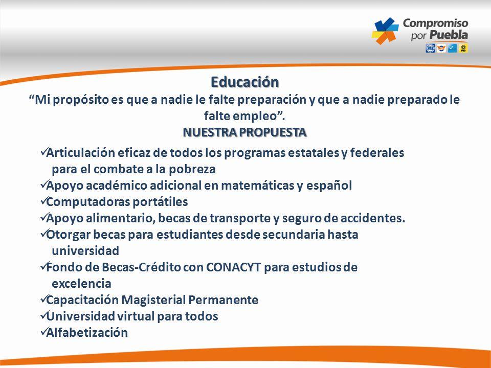 Educación Mi propósito es que a nadie le falte preparación y que a nadie preparado le falte empleo .