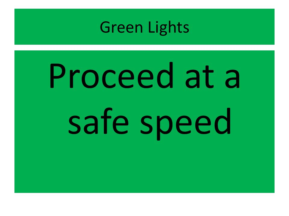 Green Lights Proceed at a safe speed