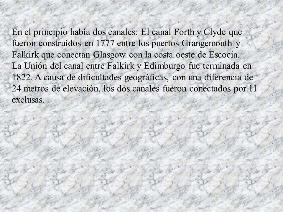 En el principio había dos canales: El canal Forth y Clyde que fueron construídos en 1777 entre los puertos Grangemouth y Falkirk que conectan Glasgow con la costa oeste de Escocia.