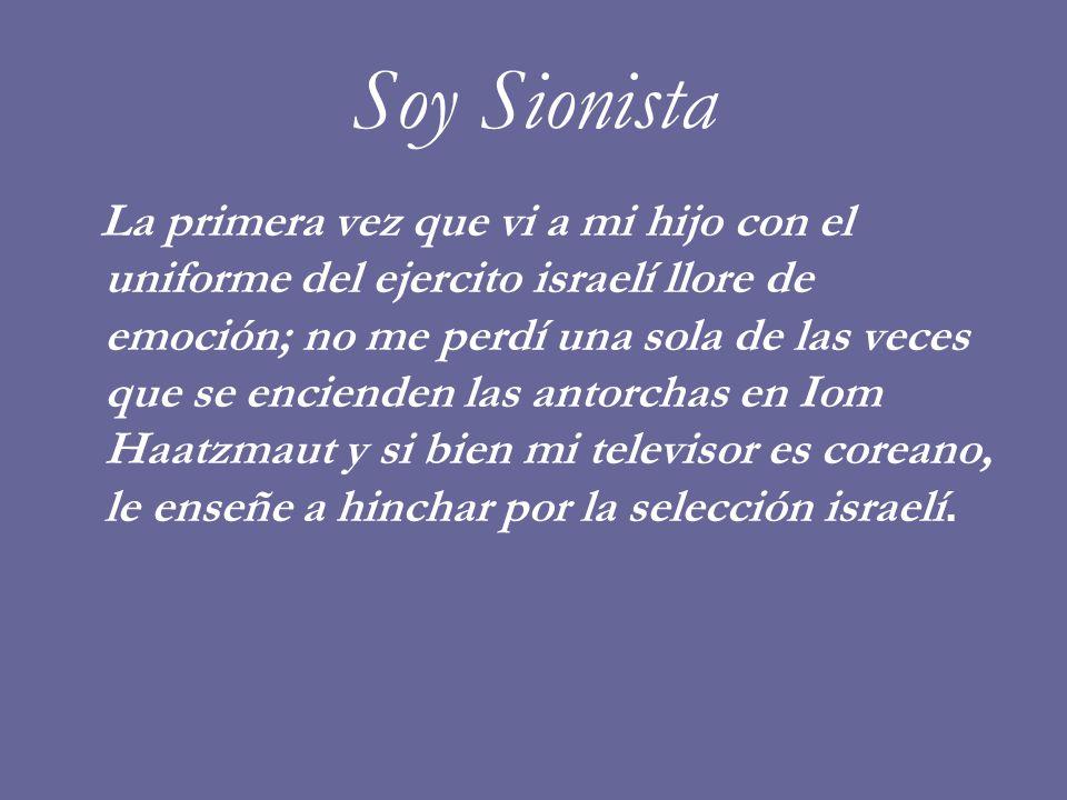 Soy Sionista El hebreo es el idioma con el que le agradezco al Altísimo y también con el que insulto en los semáforos.