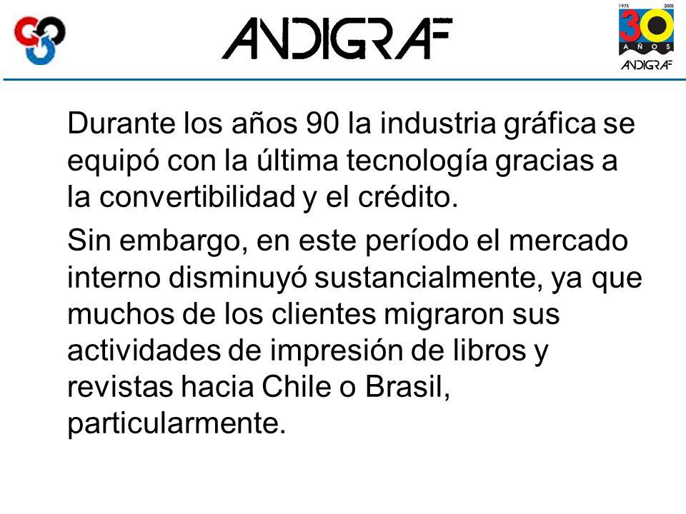 Durante los años 90 la industria gráfica se equipó con la última tecnología gracias a la convertibilidad y el crédito.