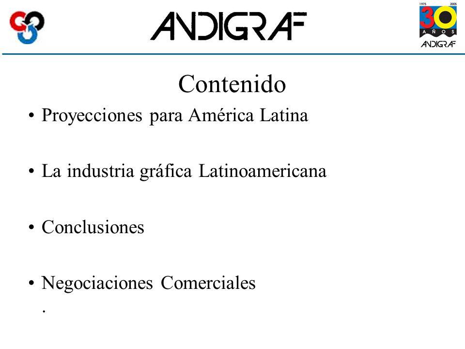 Contenido Proyecciones para América Latina La industria gráfica Latinoamericana Conclusiones Negociaciones Comerciales.