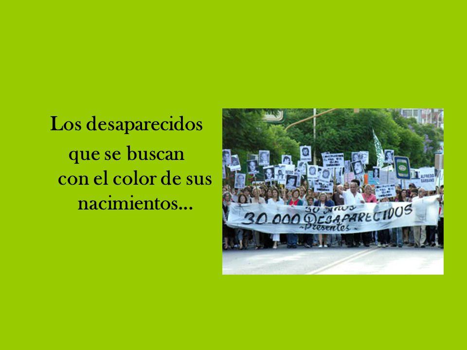 Los desaparecidos que se buscan con el color de sus nacimientos...