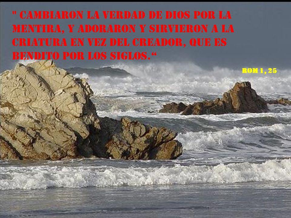 Los hombres no fueron fieles a Dios, que los había creado.