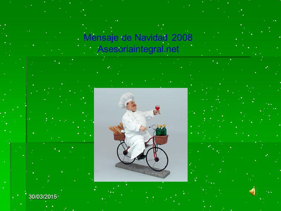 30/03/2015 Mensaje de Navidad 2008 Asesoriaintegral.net