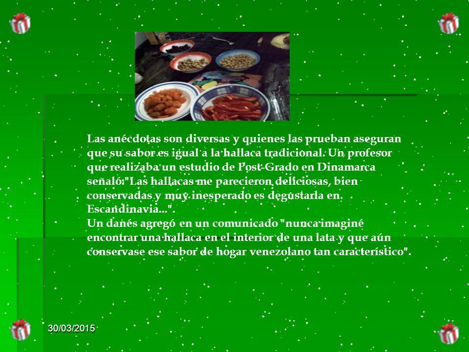 30/03/2015 Las anécdotas son diversas y quienes las prueban aseguran que su sabor es igual a la hallaca tradicional.