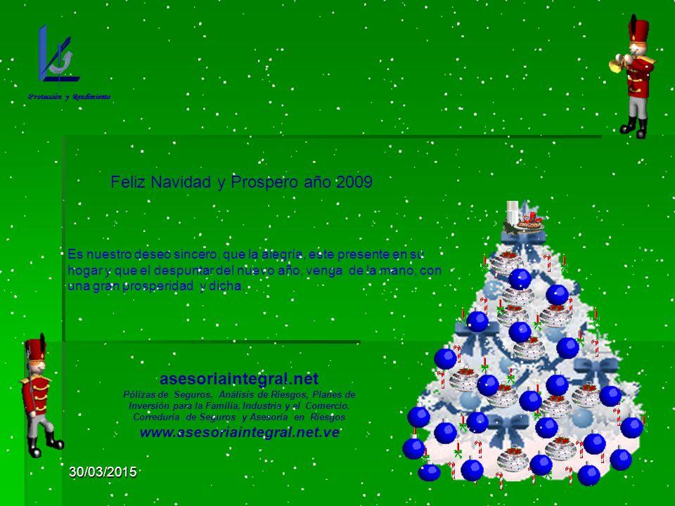 30/03/2015 Feliz Navidad y Prospero año 2009 asesoriaintegral.net Pólizas de Seguros, Análisis de Riesgos, Planes de Inversión para la Familia, Industria y el Comercio.