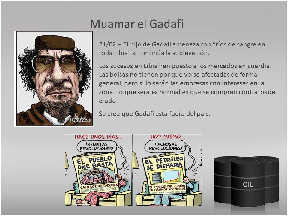 Muamar el Gadafi 21/02 – El hijo de Gadafi amenaza con ríos de sangre en toda Libia si continúa la sublevación.