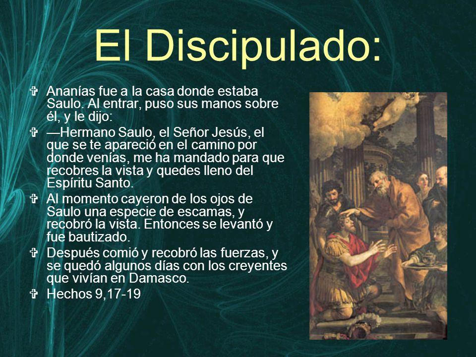 El Discipulado:  Ananías fue a la casa donde estaba Saulo.