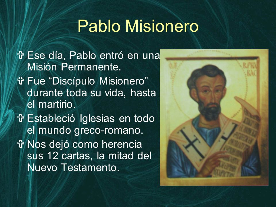 Pablo Misionero  Ese día, Pablo entró en una Misión Permanente.