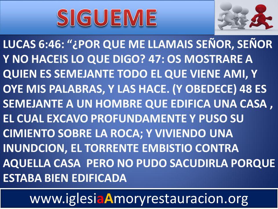 LUCAS 6:46: ¿POR QUE ME LLAMAIS SEÑOR, SEÑOR Y NO HACEIS LO QUE DIGO.