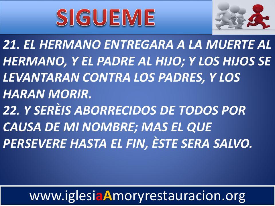www.iglesiaAmoryrestauracion.org 21.