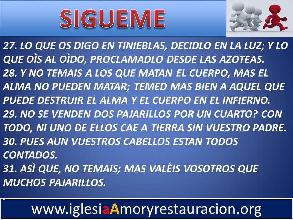 www.iglesiaAmoryrestauracion.org 27.