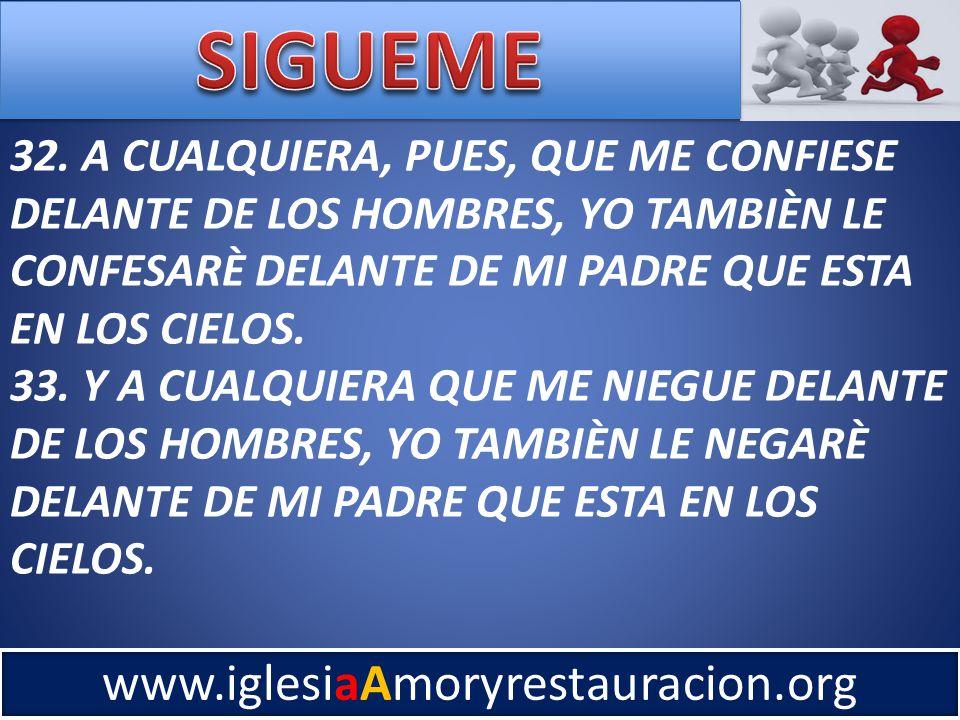 www.iglesiaAmoryrestauracion.org 32.