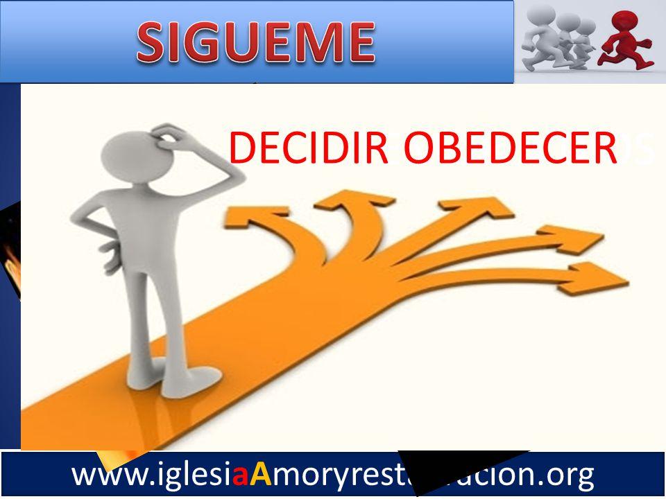 www.iglesiaAmoryrestauracion.org TEMOR A DIOS DECIDIR OBEDECER