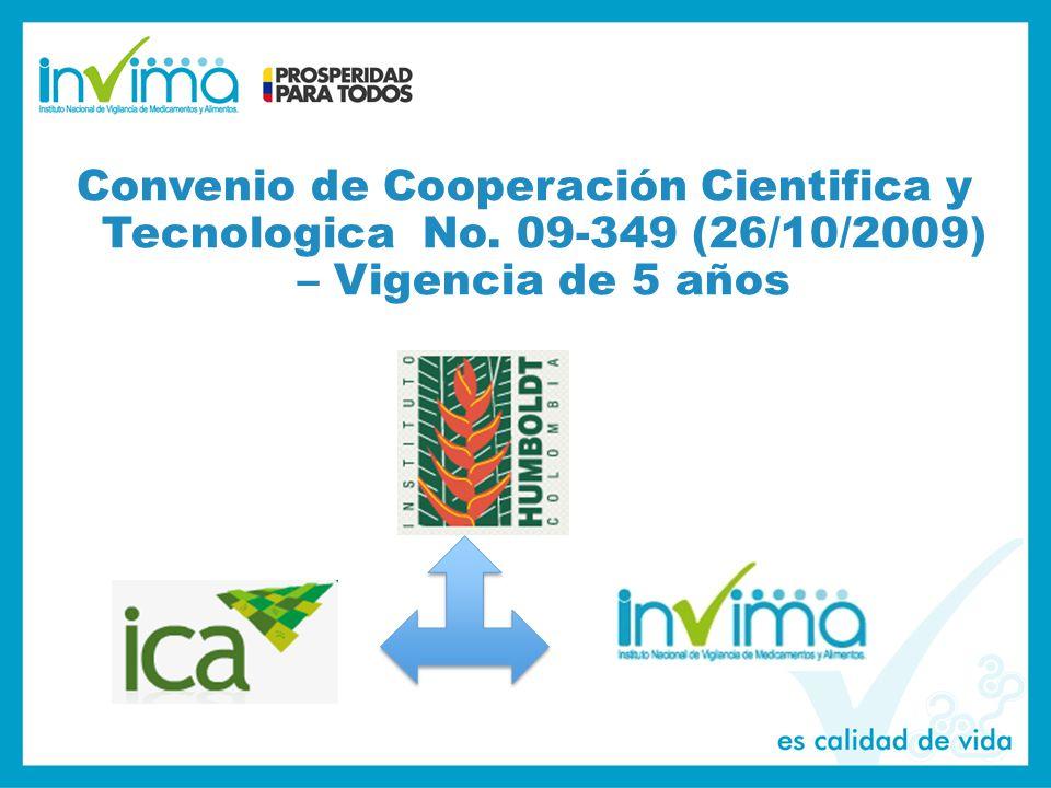 Convenio de Cooperación Cientifica y Tecnologica No. 09-349 (26/10/2009) – Vigencia de 5 años