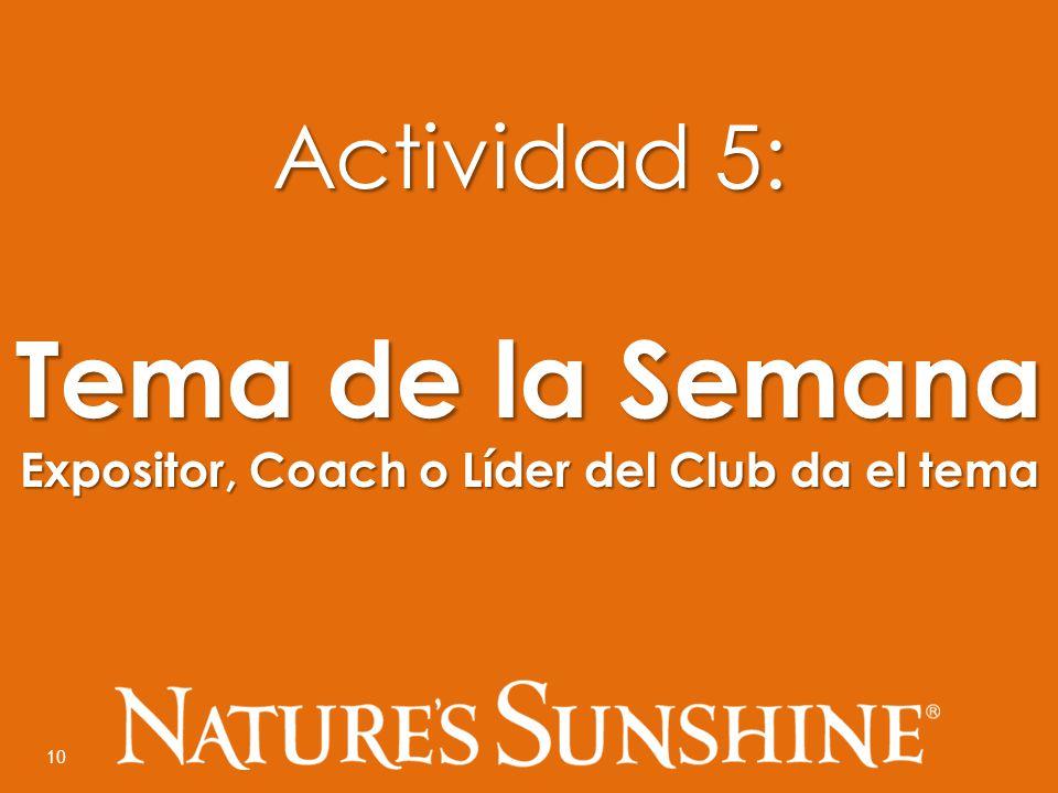 10 Actividad 5: Tema de la Semana Expositor, Coach o Líder del Club da el tema