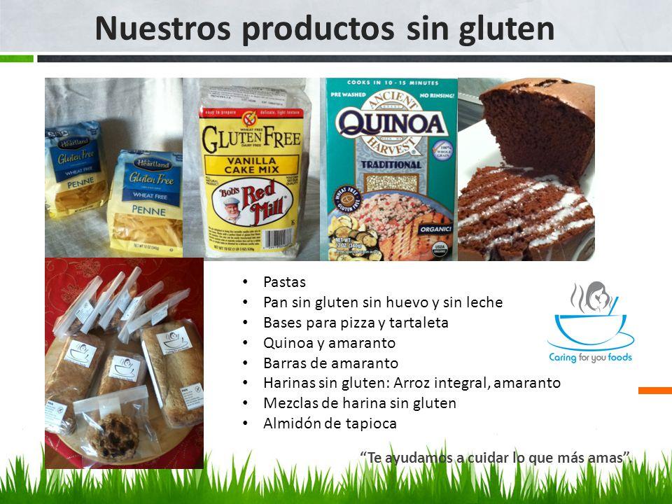 Nuestros productos sin gluten Te ayudamos a cuidar lo que más amas .