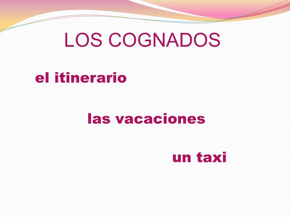 el itinerario LOS COGNADOS un taxi las vacaciones