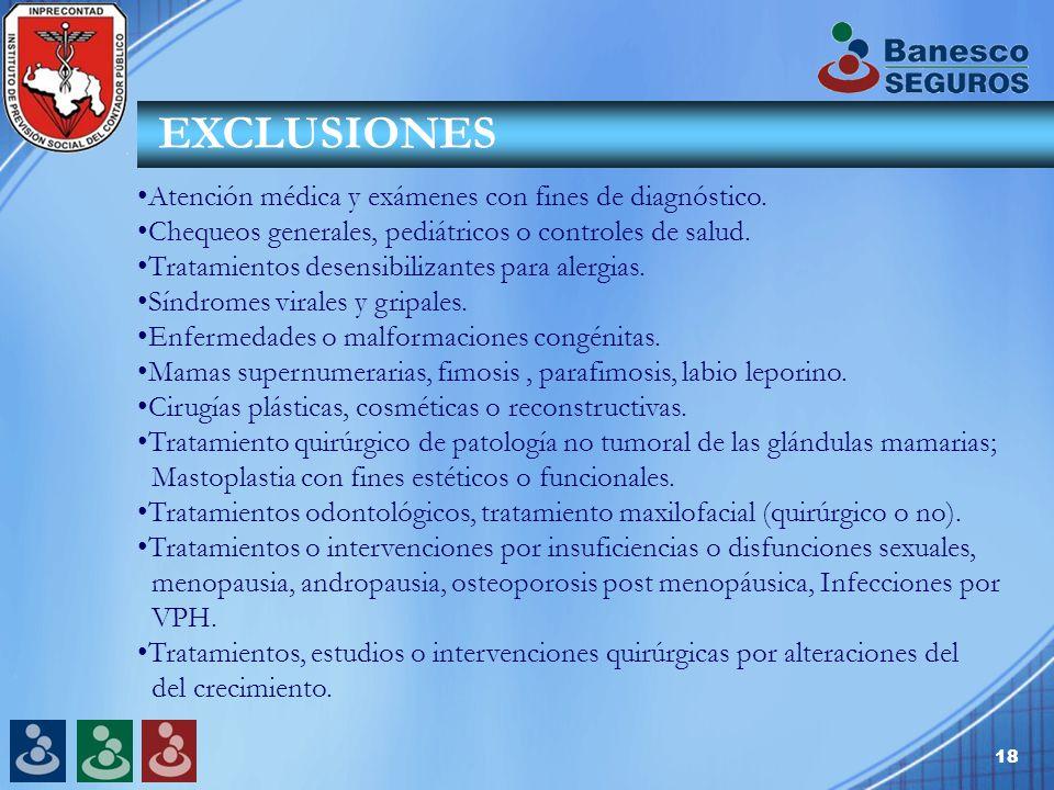 18 EXCLUSIONES Atención médica y exámenes con fines de diagnóstico.