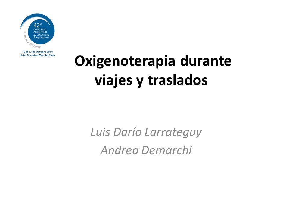 Oxigenoterapia durante viajes y traslados Luis Darío Larrateguy Andrea Demarchi