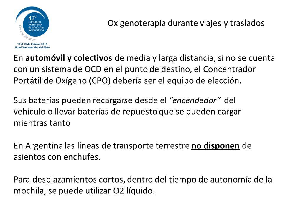 En automóvil y colectivos de media y larga distancia, si no se cuenta con un sistema de OCD en el punto de destino, el Concentrador Portátil de Oxígeno (CPO) debería ser el equipo de elección.