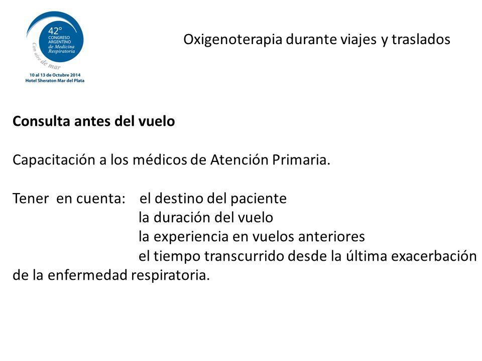Oxigenoterapia durante viajes y traslados Consulta antes del vuelo Capacitación a los médicos de Atención Primaria.