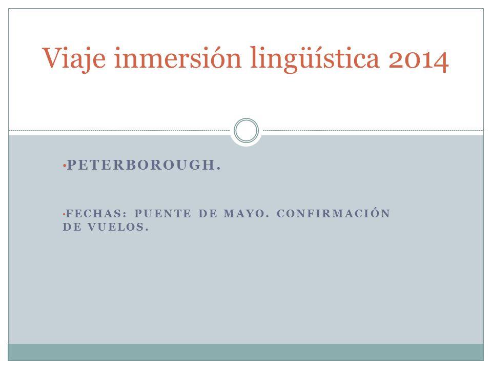 PETERBOROUGH. FECHAS: PUENTE DE MAYO. CONFIRMACIÓN DE VUELOS. Viaje inmersión lingüística 2014