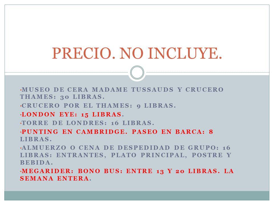 MUSEO DE CERA MADAME TUSSAUDS Y CRUCERO THAMES: 30 LIBRAS.