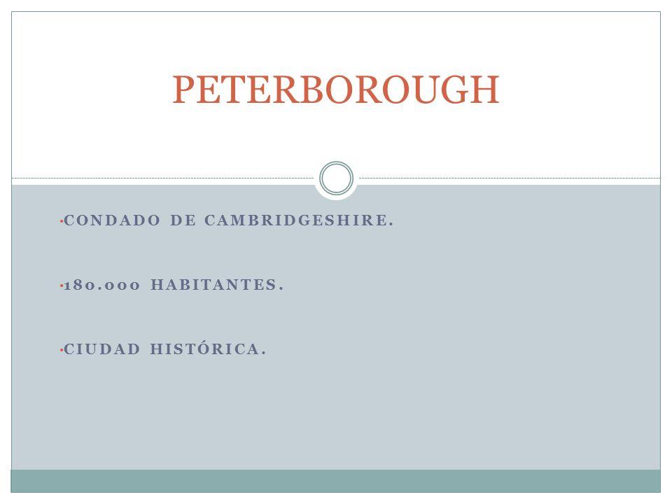 CONDADO DE CAMBRIDGESHIRE. 180.000 HABITANTES. CIUDAD HISTÓRICA. PETERBOROUGH