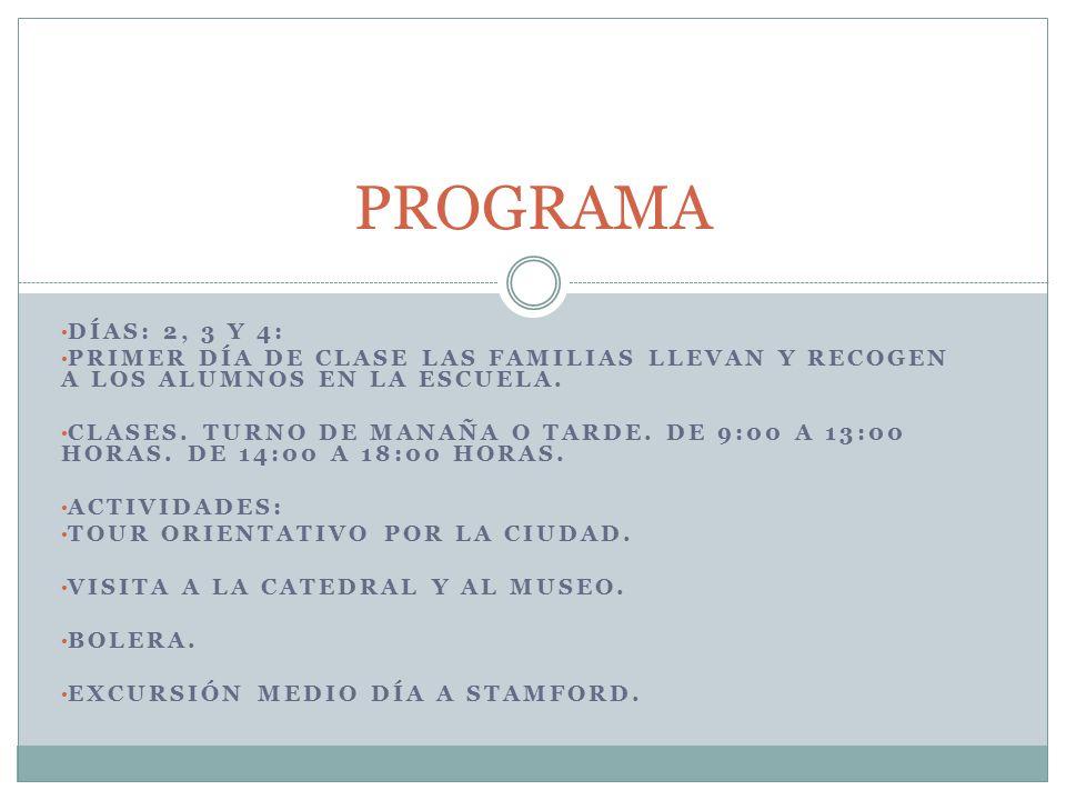 DÍAS: 2, 3 Y 4: PRIMER DÍA DE CLASE LAS FAMILIAS LLEVAN Y RECOGEN A LOS ALUMNOS EN LA ESCUELA.