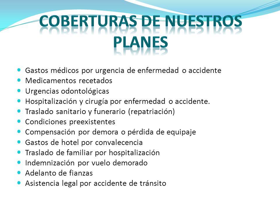 Gastos médicos por urgencia de enfermedad o accidente Medicamentos recetados Urgencias odontológicas Hospitalización y cirugía por enfermedad o accidente.