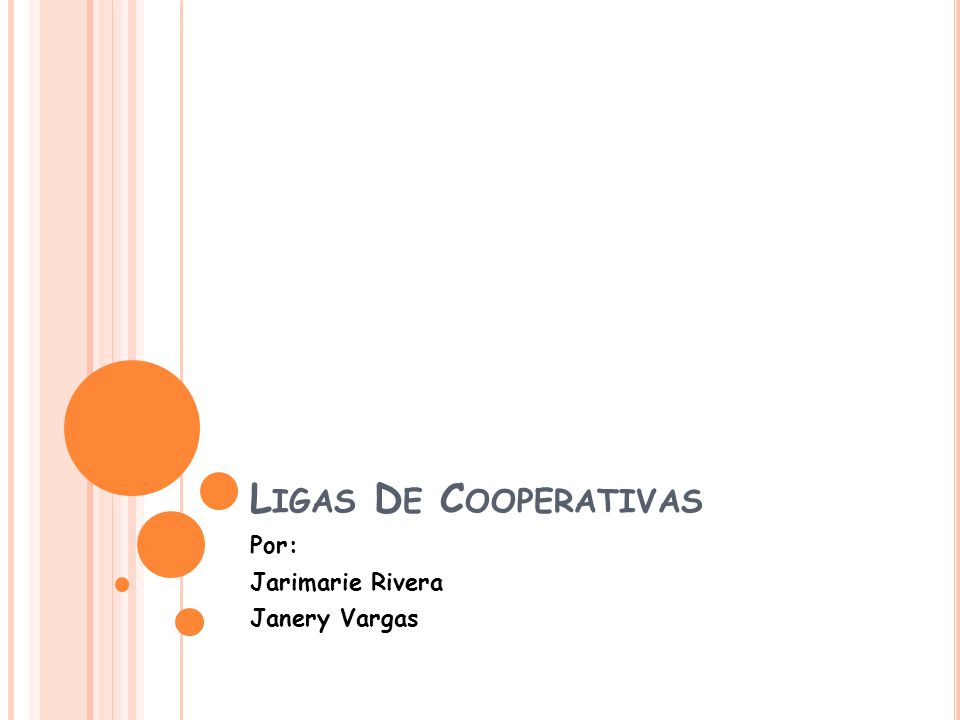 L IGAS D E C OOPERATIVAS Por: Jarimarie Rivera Janery Vargas