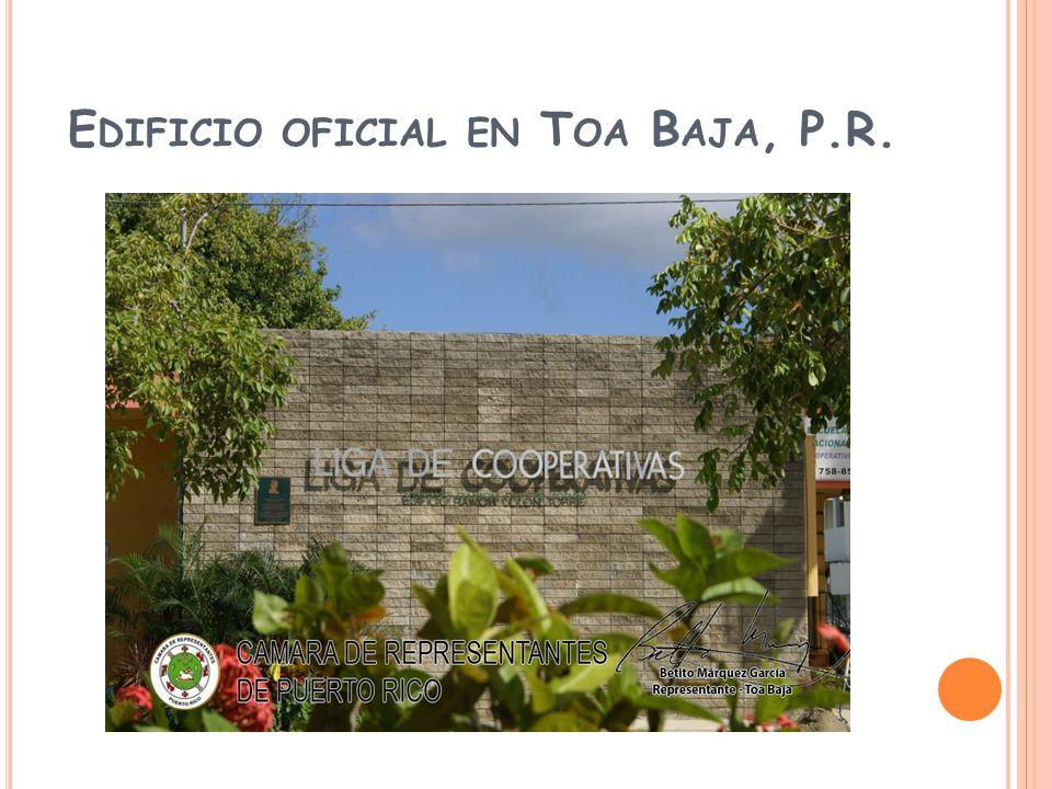 E DIFICIO OFICIAL EN T OA B AJA, P.R.