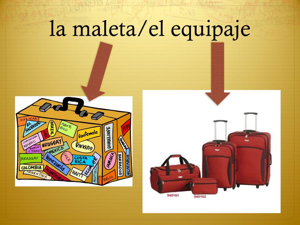 la maleta/el equipaje