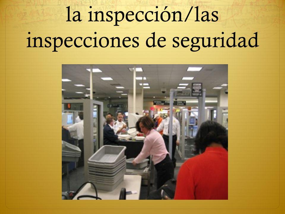la inspección/las inspecciones de seguridad