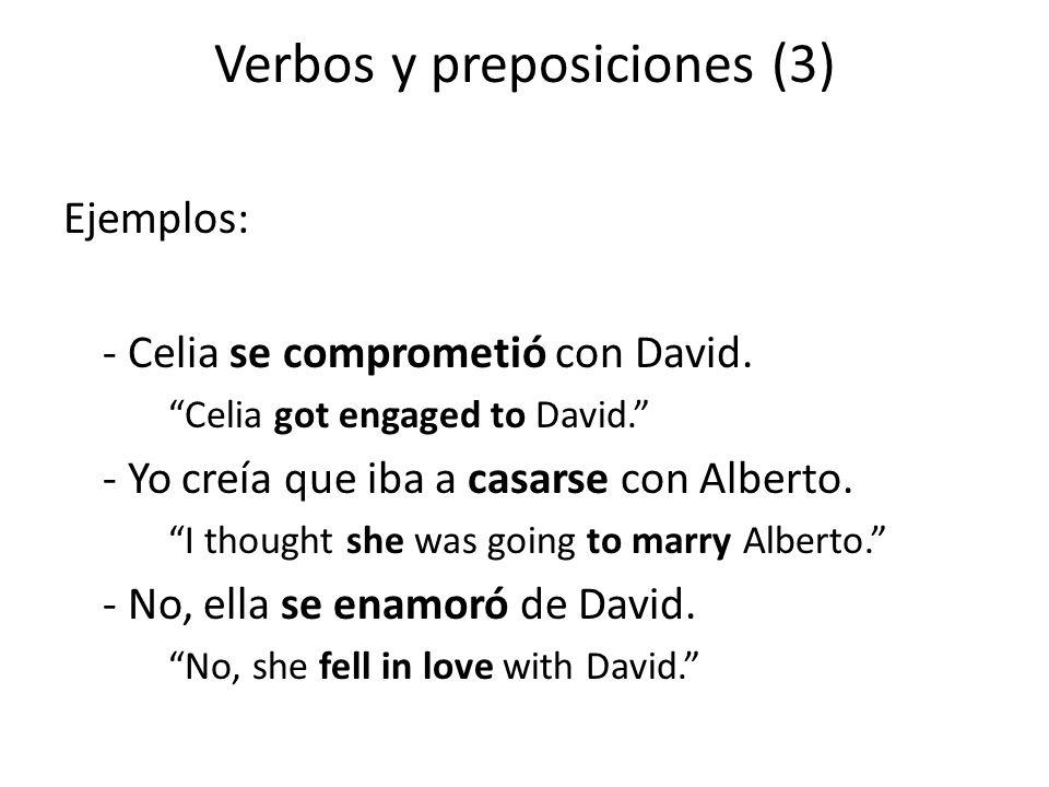 Verbos y preposiciones (3) Ejemplos: - Celia se comprometió con David.