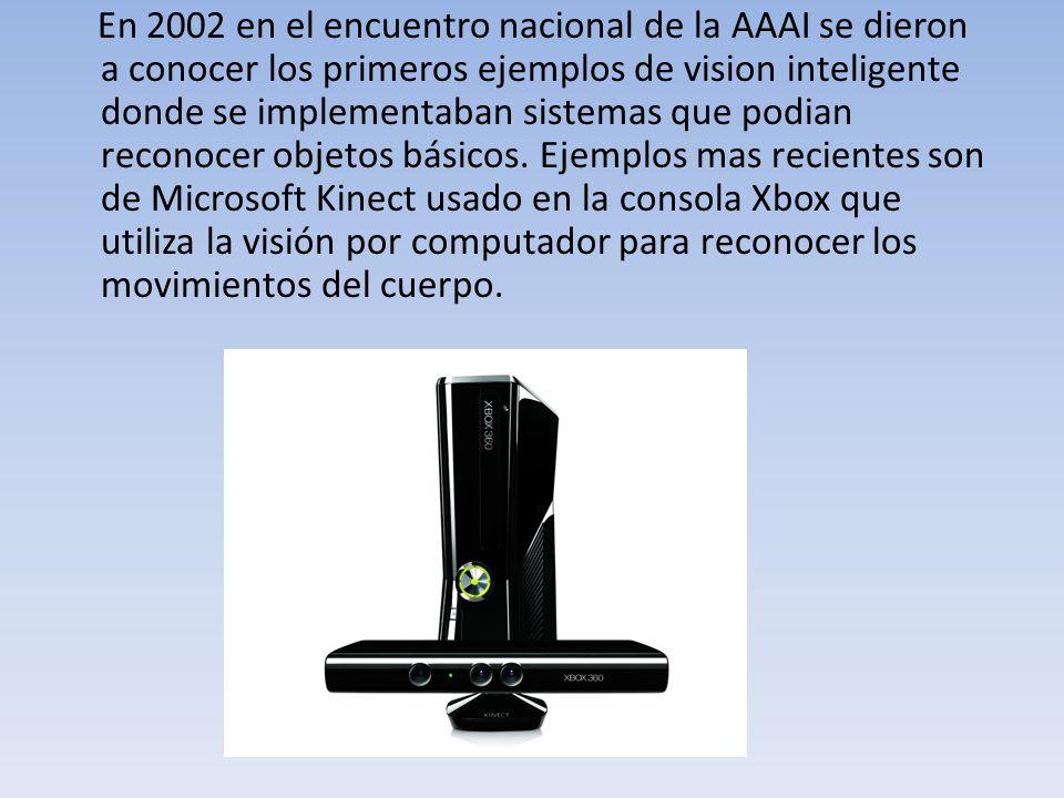 En 2002 en el encuentro nacional de la AAAI se dieron a conocer los primeros ejemplos de vision inteligente donde se implementaban sistemas que podian reconocer objetos básicos.