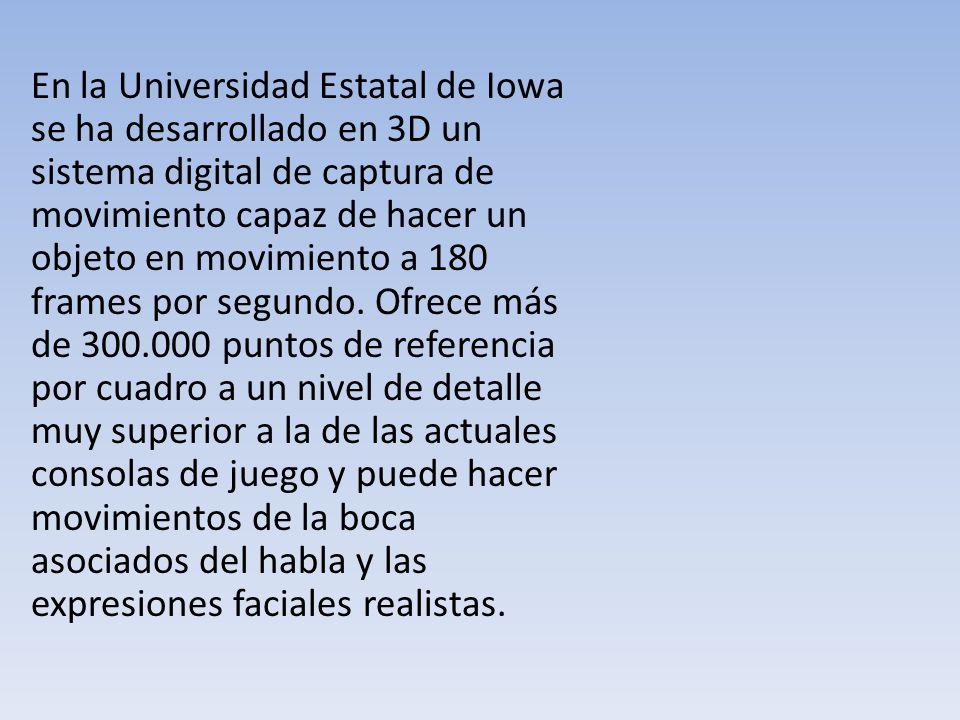 En la Universidad Estatal de Iowa se ha desarrollado en 3D un sistema digital de captura de movimiento capaz de hacer un objeto en movimiento a 180 frames por segundo.