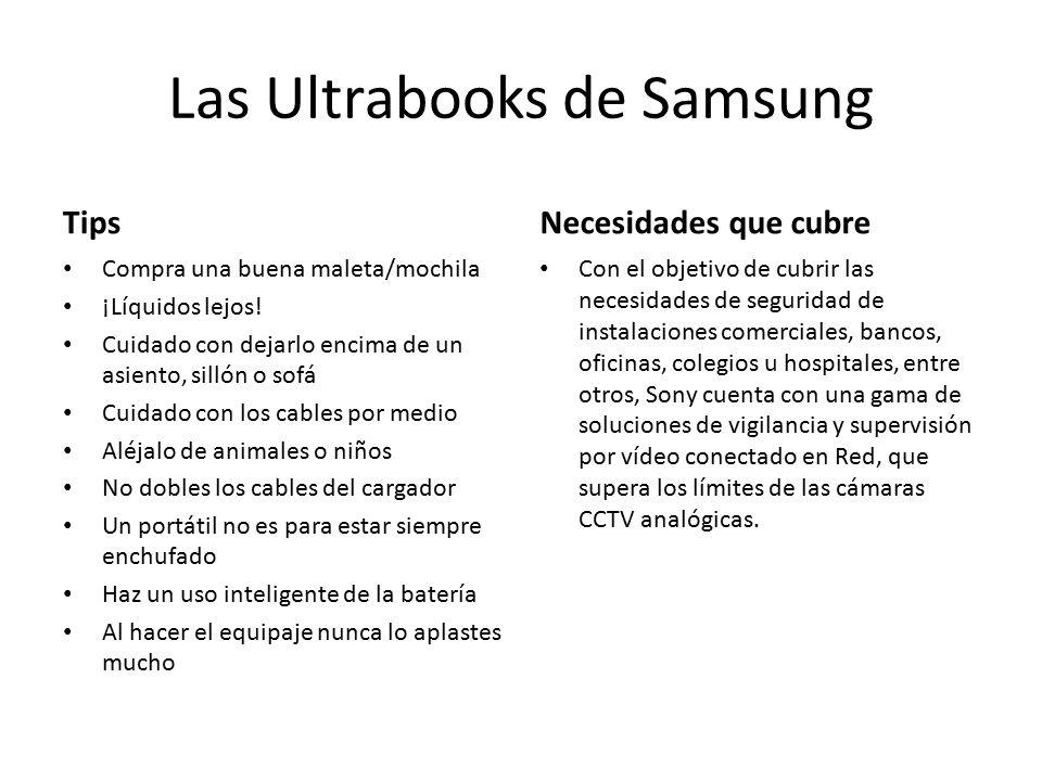Las Ultrabooks de Samsung Tips Compra una buena maleta/mochila ¡Líquidos lejos.