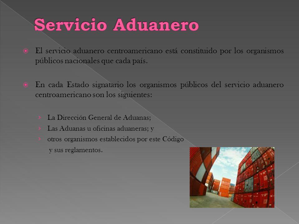  El servicio aduanero centroamericano está constituido por los organismos públicos nacionales que cada país.