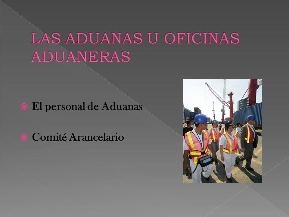  El personal de Aduanas  Comité Arancelario