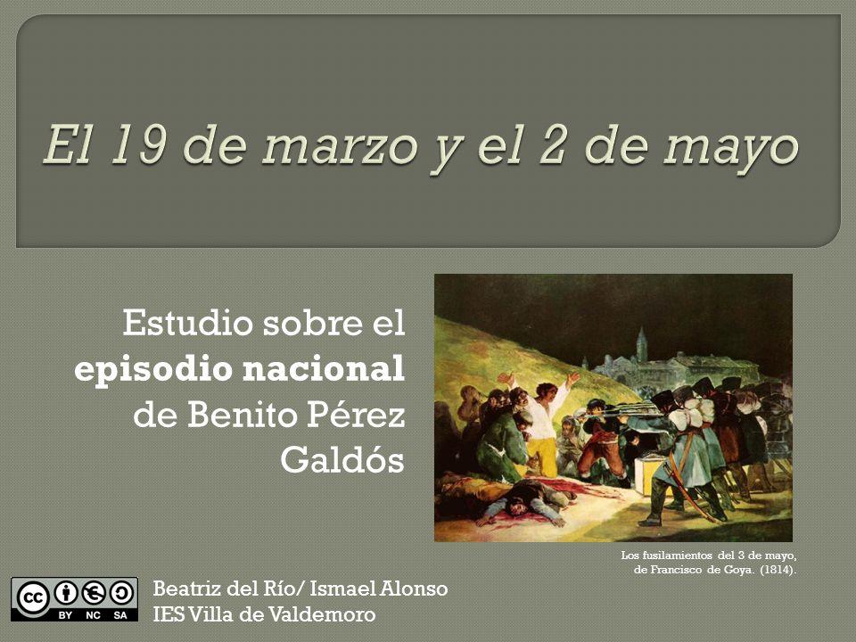 Estudio sobre el episodio nacional de Benito Pérez Galdós Los fusilamientos del 3 de mayo, de Francisco de Goya.