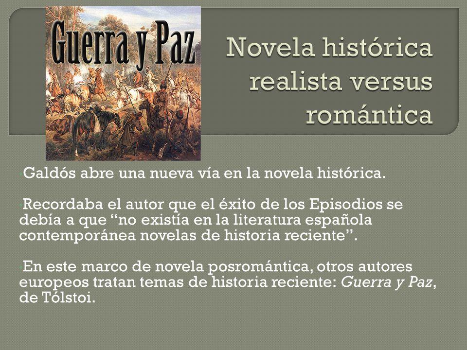 Galdós abre una nueva vía en la novela histórica.