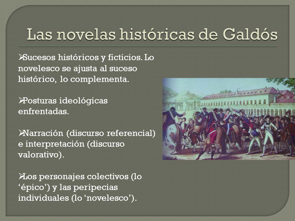  Sucesos históricos y ficticios. Lo novelesco se ajusta al suceso histórico, lo complementa.