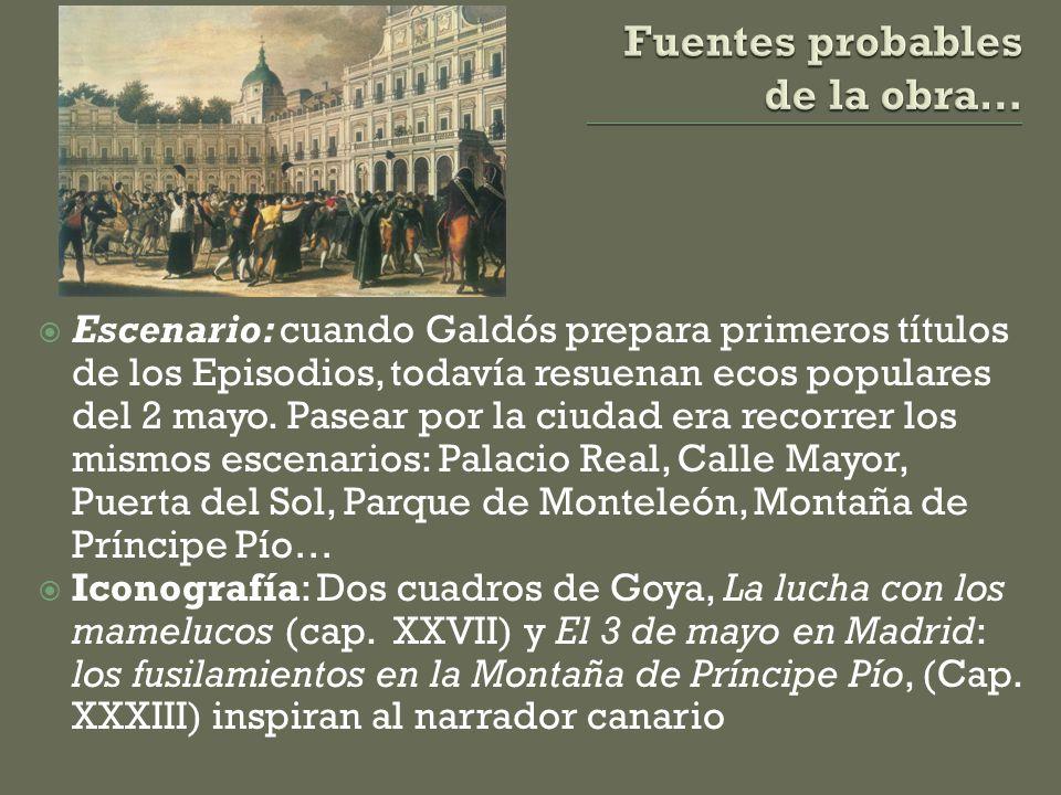  Escenario: cuando Galdós prepara primeros títulos de los Episodios, todavía resuenan ecos populares del 2 mayo.